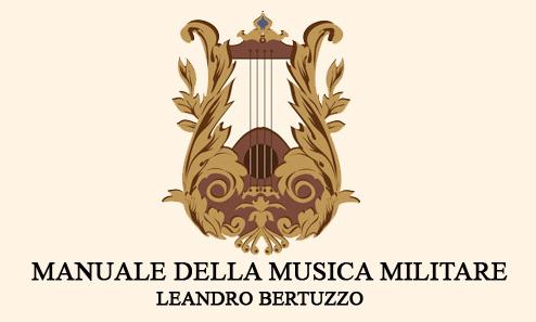Manuale della musica militare di Leandro Bertuzzo